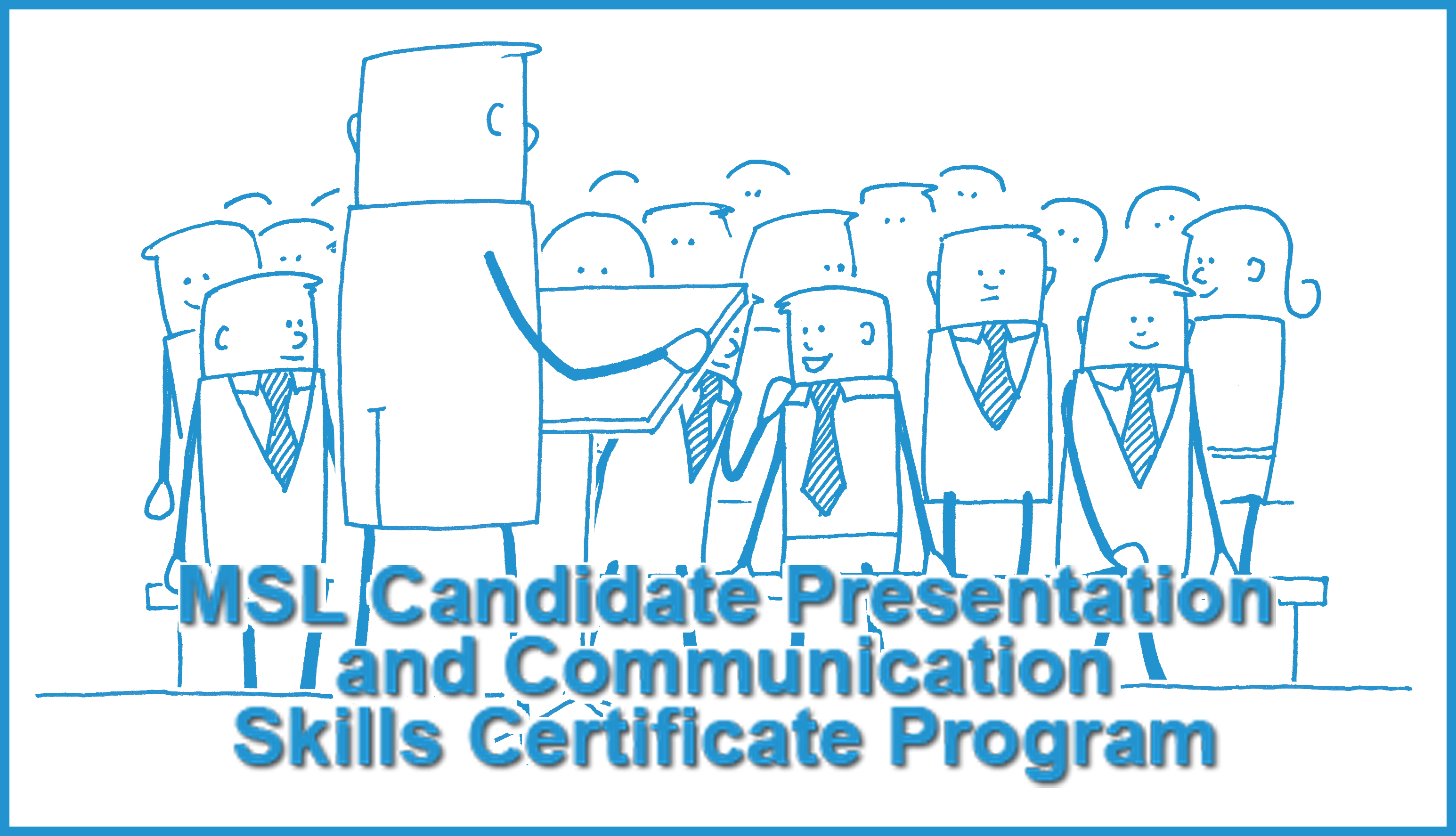 MSL Candicate Presentation and Communications Skills Certificate Program